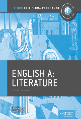 Oxford IB Diploma Programme: English A: Literature Course Companion | Hannah Tyson, Mark Beverley | Oxford University Press