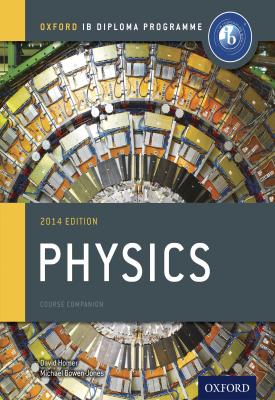 Oxford IB Diploma Programme: Physics Course Companion | Michael Bowen-Jones, David Homer | Oxford University Press