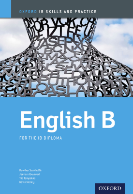 Oxford IB Skills and Practice: English B for the IB Diploma | Kawther Saa'd AlDin, Jeehan Abu-Awad, Tiia Tempakka, Kevin Morley | Oxford University Press
