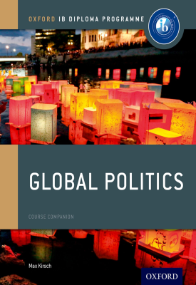 Oxford IB Diploma Programme: Global Politics Course Companion | Max Kirsch | Oxford University Press