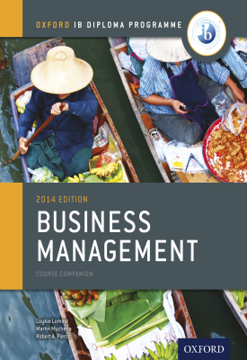 Oxford IB Diploma Programme: Business Management Course Companion | Martin Mwenda Muchena, Loykie Lomine, Robert Pierce | Oxford University Press