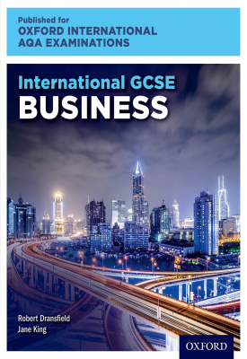 Oxford International AQA Examinations: International GCSE Business | Robert Dransfield, Jane King | Oxford University Press