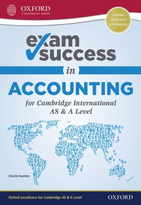 Exam Success in Accounting for Cambridge AS & A Level | David Austen | Oxford University Press