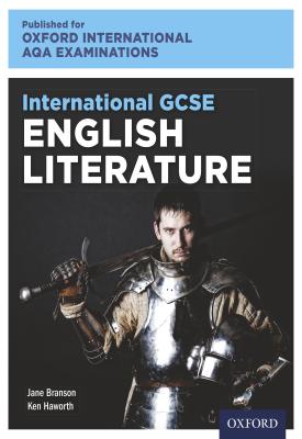 Oxford International AQA Examinations: International GCSE English Literature | Ken Haworth, Jane Branson | Oxford University Press