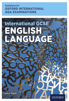 Oxford International AQA Examinations: International GCSE English Language | OUP Oxford | Oxford University Press