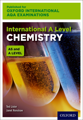 Oxford International AQA Examinations: International A Level Chemistry | Ted Lister, Janet Renshaw | Oxford University Press