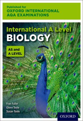 Oxford International AQA Examinations: International A Level Biology | Susan Toole, Glenn Toole, Fran Fuller | Oxford University Press