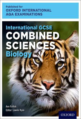 Oxford International AQA Examinations: International GCSE Combined Sciences Biology | Lawrie Ryan, Ann Fullick | Oxford University Press