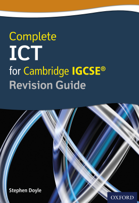 Complete ICT for Cambridge IGCSE® Revision Guide | Stephen Doyle | Oxford University Press