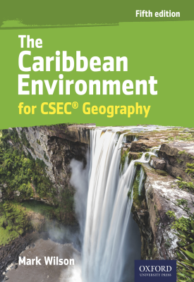 Caribbean Environment for CSEC® Geography | Mark Wilson | Oxford University Press