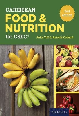 Caribbean Food and Nutrition for CSEC® | Anita Tull, Antonia Coward | Oxford University Press