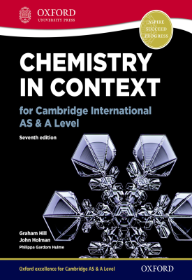 Chemistry in Context for Cambridge International AS & A Level | Graham Hill, John Holman, Philippa Gardom Hulme | Oxford University Press