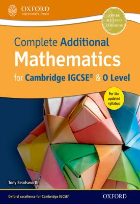 Complete Additional Mathematics for Cambridge IGCSE® & O Level | Tony Beadsworth | Oxford University Press