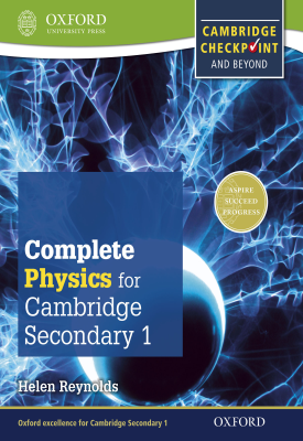 Complete Physics for Cambridge Lower Secondary 1 | Helen Reynolds | Oxford University Press