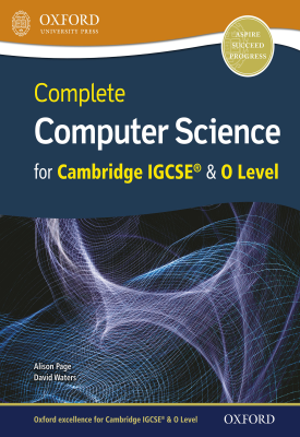 Complete Computer Science for Cambridge IGCSE® & O Level | Alison Page, David Waters | Oxford University Press