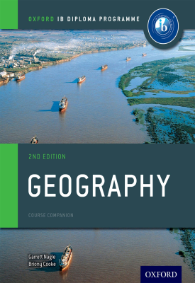 Oxford IB Diploma Programme: Geography Course Companion | Garrett Nagle, Briony Cooke | Oxford University Press