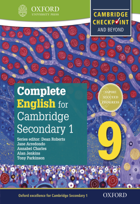 Complete English for Cambridge Lower Secondary 1: Stage 9 | Dean Roberts, Tony Parkinson, Alan Jenkins | Oxford University Press