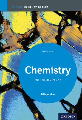 Oxford IB Study Guides: Chemistry for the IB Diploma | Geoff Neuss | Oxford University Press