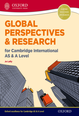 Global Perspectives & Research for Cambridge International AS & A Level | Jo Lally | Oxford University Press
