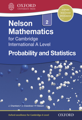 Nelson Mathematics for Cambridge International A Level: Probability and Statistics 2 | Janet Crawshaw, Joan Chambers | Oxford University Press