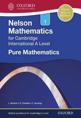 Nelson Mathematics for Cambridge International A Level: Pure Mathematics 1 | Linda Bostock, Sue Chandler | Oxford University Press