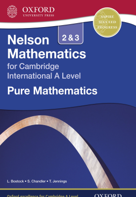 Nelson Mathematics for Cambridge International A Level: Pure Mathematics 2 & 3 | Linda Bostock, Sue Chandler | Oxford University Press