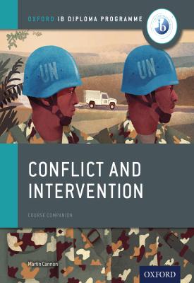 Oxford IB Diploma Programme: Conflict and Intervention Course Companion | Martin Cannon | Oxford University Press