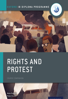 Oxford IB Diploma Programme: Rights and Protest Course Companion | Peter Clinton, Mark Rogers, | Oxford University Press