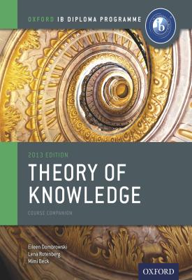 Oxford IB Diploma Programme: Theory of Knowledge Course Companion | Eileen Dombrowski, Lena Rotenberg, Mimi Bick | Oxford University Press