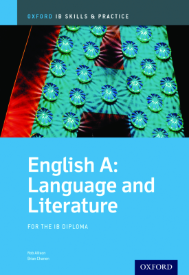 Oxford IB Skills and Practice: English A: Language and Literature for the IB Diploma | Brian Chanen, Rob Allison | Oxford University Press