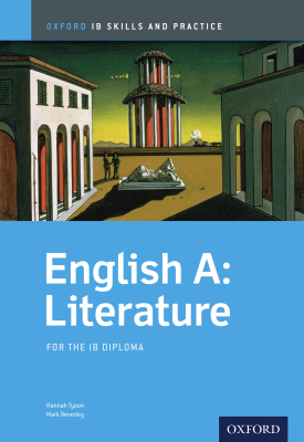Oxford IB Skills and Practice: English A: Literature for the IB Diploma | Hannah Tyson, Mark Beverley | Oxford University Press
