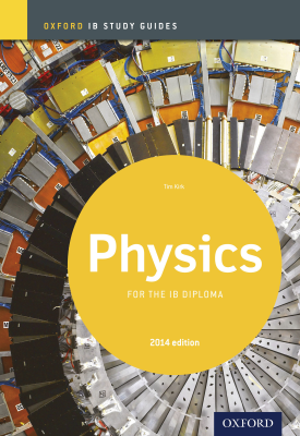 Oxford IB Study Guides: Physics for the IB Diploma | Tim Kirk | Oxford University Press