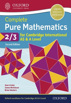 Complete Pure Mathematics 2 & 3 for Cambridge International AS & A Level | Jean Linsky, Brian Western, James Nicholson | Oxford University Press