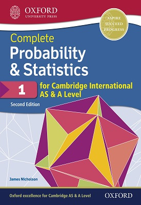 Complete Probability & Statistics 1 for Cambridge International AS & A Level | James Nicholson | Oxford University Press