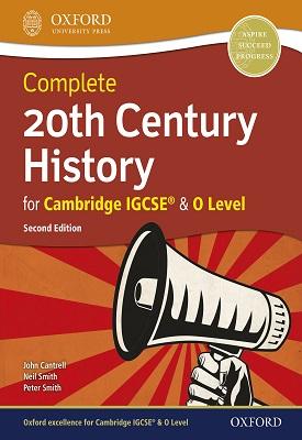 Complete 20th Century History for Cambridge IGCSE RG & O Level | John Cantrell, Neil Smith, Peter Smith | Oxford University Press