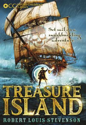 Oxford Children's Classics: Treasure Island | Robert Louis Stevenson | Oxford University Press