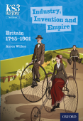 KS3 History: Industry, Invention and Empire: Britain 1745-1901