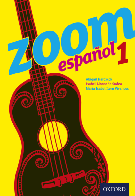 Zoom Español 1 | Isabel Alonso de Sudea, María Isabel Isern Vivancos, Abigail Hardwick | Oxford University Press