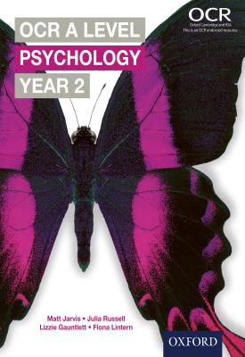 OCR A Level Psychology: Year 2 | Matt Jarvis, Julia Russell, Lizzie Gauntlett, Fiona Lintern | Oxford University Press