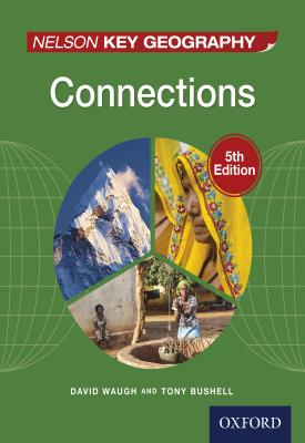 Nelson Key Geography Connections | David Waugh, Tony Bushell | Oxford University Press
