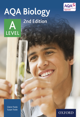 AQA - A level - Biology Student Book, 2nd Edition | Glenn Toole, Susan Toole | Oxford University Press