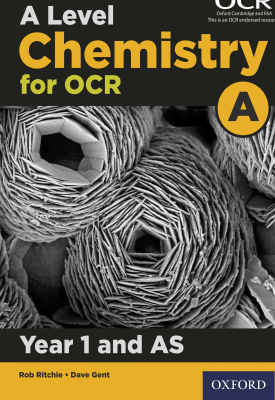 A Level Chemistry for OCR A: Year 1 and AS | Rob Ritchie, Dave Gent | Oxford University Press