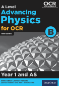 A Level Advancing Physics for OCR B: Year 1 and AS