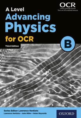 A Level Advancing Physics for OCR B | Lawrence Herklots, John Miller | Oxford University Press