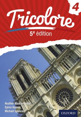 Tricolore 4 | Sylvia Honnor, Heather Mascie-Taylor, Michael Spencer | Oxford University Press