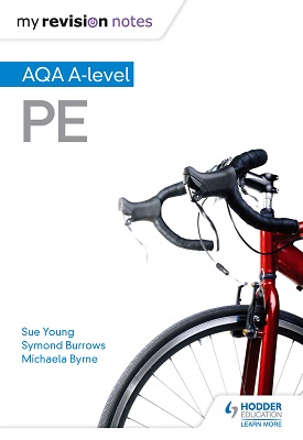 My Revision Notes: AQA A-level PE | Young, Sue; Burrows, Symond; Byrne, Michaela etal | Hodder