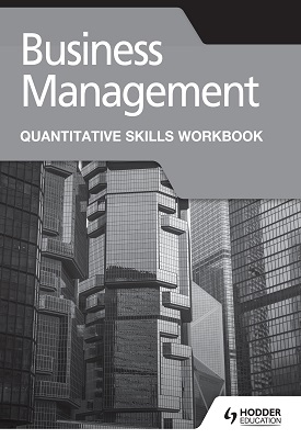 Business Management for the IB Diploma Quantitative Skills Workbook | Paul Hoang | Hodder
