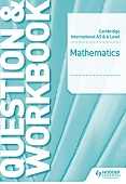 Cambridge International AS & A Level Mathematics - Pure Mathematics 3 - Question & Workbook