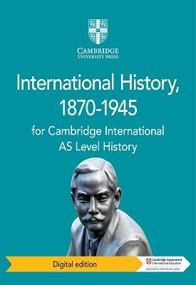 Cambridge International AS Level History International History, 1870-1945 | Phil Wadsworth, Patrick Walsh-Atkins | Cambridge