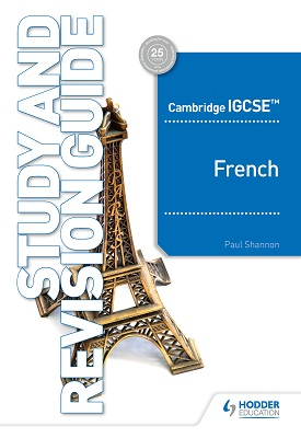 Cambridge IGCSE™ French Study and Revision Guide | Paul Shannon | Hodder